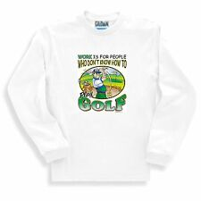 Long Sleeve T-shirt Adult Youth Sports Work Is For People Who Don't Golf Golfing