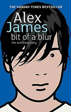 Bit Of A Blur: The Autobiography By Alex James. 9780349119939