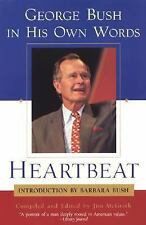 Heartbeat : George Bush in His Own Words by George H. W. Bush and George Bush...