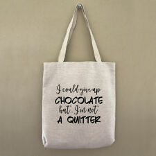 Tote Bag I Could Give Up Chocolate But I'm Not A Quitter