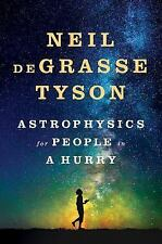 ASTROPHYSICS for PEOPLE in a HURRY-Neil deGrasse Tyson-Hardcover 2017-1st Edit
