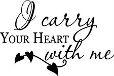 I Carry Your Heart Vinyl Wall Decal Sticker Words Letters Saying Decal Love