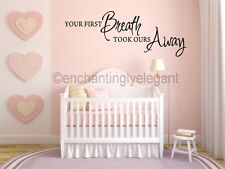 Your First Breath Took Ours Away Baby Nursery Vinyl Decal Wall Sticker Words