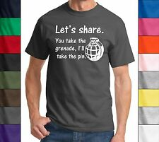 Let's Share You Take The Grenade - Meme Humor Joke Sarcasm Funny T Shirt Tee