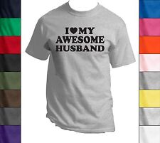I Love My Awesome Husband -Funny Tee Shirt T-Shirt Wedding Gift Valentines Day