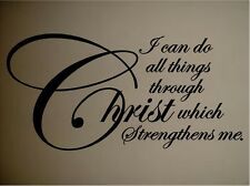 I CAN DO ALL THINGS THROUGH CHRIST WHICH STRENGTHENS ME VINYL WALL DECAL