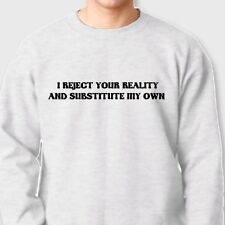 I Reject Your Reality And Substitute My Own Mythbusters Funny Crew Sweatshirt
