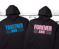 "Together Me and Her - Forever Me and Him  ""Cute Couples Hoodies"""