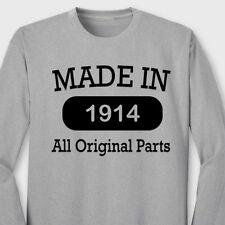 MADE IN 1914 All Original Parts Funny T-shirt Vintage Birthday Long Sleeve Tee
