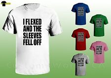 I flexed and the Sleeves Fell off - Gym Muscle Shirt - Workout Body Building Tee