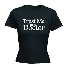 Ladies Fitted TRUST ME I AM A DOCTOR T SHIRT funny slogan gp im doc nurse gift