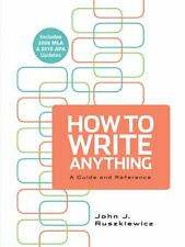 How to Write Anything with 2009 MLA and 2010 APA Updates by John J....
