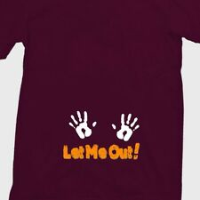 LET ME OUT! Maternity Baby Funny T-shirt Pregnant Halloween Cute Tee Shirt
