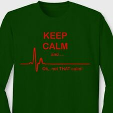 KEEP CALM And ... Okay NOT THAT Calm Funny Flat Line Pulse Long Sleeve T-shirt