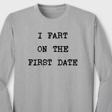 I Fart On The First Date Funny Boyfriend T-shirt Rude Gas Humor Long Sleeve Tee