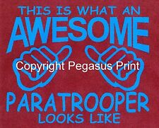 Awesome Paratrooper / Airborne T Shirt - Parachute Regiment,Airborne Forces,Army