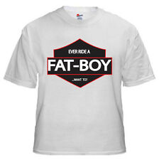 Ever Ride a Fat Boy a Want To? T-shirt - Funny Biker Humor