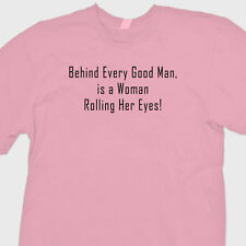 Behind Every Great Man...Funny T-shirt Mothers Day Gift Ladies Humor Tee Shirt