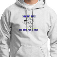 Your Bait Sucks And Your Boat Is Ugly Anglers T-shirt Funny  Hoodie Sweatshirt