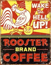 New Wake the Hell Up! Rooster Coffee Metal Tin Sign
