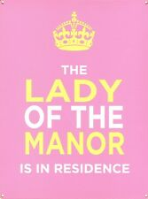 New The Lady Of The Manor Residing Here Metal Tin Sign
