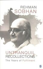 Untranquil Recollections: The Years of Fulfilment by Rehman Sobhan Paperback Boo