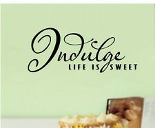 Indulge Life is Sweet Vinyl Decal Sticker Wall Letters Kitchen Decor Words