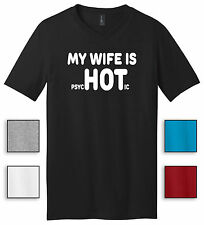 My Wife Is PsycHOTic Mens V-Neck T Shirt Funny Husband Marriage Love Gag Humor