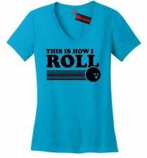 This Is How I Roll Funny Bowling Ladies V-Neck T Shirt Bowling League Team Z5