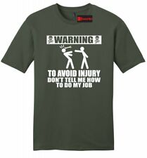 Warning To Avoid Injury Don't Tell Me How Do My Job Funny Mens Soft T Shirt Z2