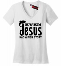 Even Jesus Had a Fish Story Ladies V-Neck T Shirt Funny Religious Fishing Tee Z5