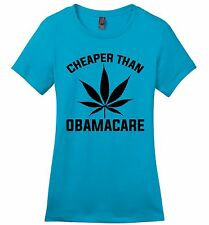 Cheaper Than Obamacare Funny Ladies Soft T Shirt Weed Pot Smoke Stoner Gift Z4