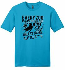 Every Zoo Is A Petting Zoo Little B**ch Mens Soft T Shirt Funny Gift Tee Z2