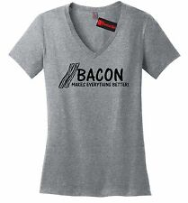 Bacon Makes Everything Better Funny Ladies V-Neck T Shirt Bacon Lover Tee Z5