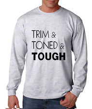 TRIM & TONED & TOUGH EXCERSISE Long Sleeve Unisex T-Shirt Tee Top