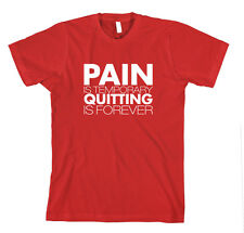 Pain Is Temporary Quitting Is Forever Funny T-Shirt Tee