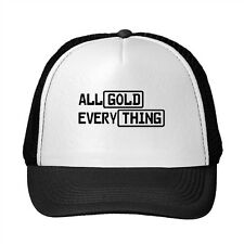All Gold Every Thing Funny Adjustable Trucker Hat Cap
