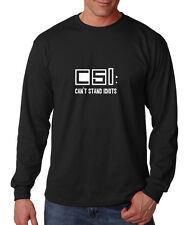 Csi Can'T Stand Idiots Cotton Long Sleeve T-Shirt Tee