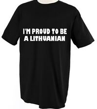 I'M PROUD TO BE LITHUANIAN LITHUANIA COUNTRY Unisex Adult T-Shirt Tee Top