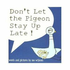 Don't Let the Pigeon Stay Up Late by Mo Willems (Hardcover)