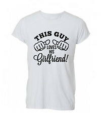 Girls This Guy Loves His Girlfriend Love Valentines T-Shirt Tshirt