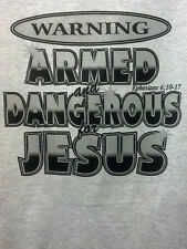 Armed Dangerous 4 Jesus S-5XL Christian Witness Tee Lord Christ T-Shirt $6.99 up