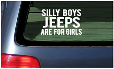 Silly Boys Jeeps Are For Girls vinyl sticker decal window fun Jeep taunt