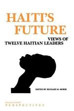 NEW Haiti's Future: Views of Twelve Haitian Leaders by Morse Paperback Book (Eng