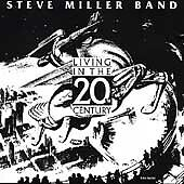 Living in the 20th Century by Steve Miller Band (Guitar) (CD, Jun-1995, CEMA)
