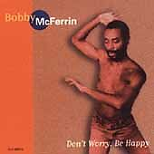Don't Worry, Be Happy by Bobby McFerrin (CD, Nov-1995, CEMA Special Markets)