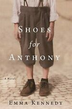 Shoes for Anthony : A Novel by Emma Kennedy (2017, PAPERBACK, ARC)
