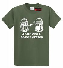 A Salt Asault With A Deadly Weapon Funny T Shirt Food Guns Humor Tee