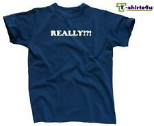 REALLY !?! - Funny Humor Novelty Cool Fun Party Tee - Mens T-Shirt - NEW - Blue