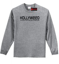 Hollyweed High To Work Here Funny L/S T Shirt Hollywood Sign Cali Stoner Tee Z1